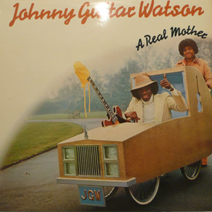 Johnny Guitar Watson - A Real Mother LP